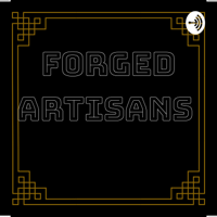 Forged Artisans Podcast podcast