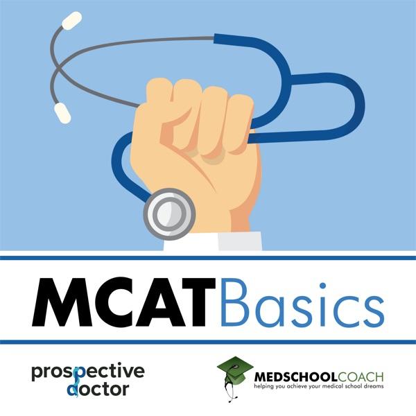 MCAT Basics (from MedSchoolCoach)