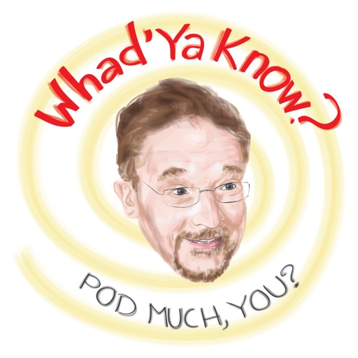 Cover image of Whad'ya Know Podcast