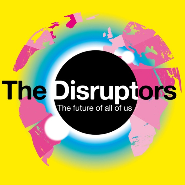 The Disruptors | Podbay