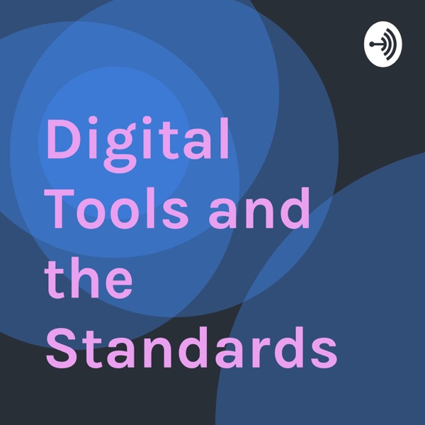 Digital Tools and the Standards