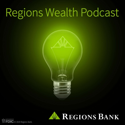Regions Wealth Podcast