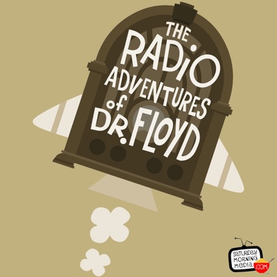 The Radio Adventures of Dr. Floyd:Grant Baciocco/Doug Price/Saturday Morning Media