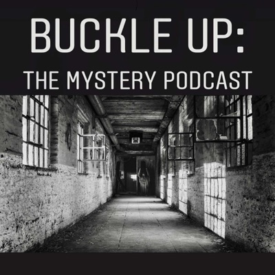 Buckle Up: The Mystery Podcast