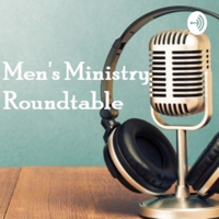 Men's Ministry Roundtable (Christian Assembly Church in Los Angeles, CA) podcast