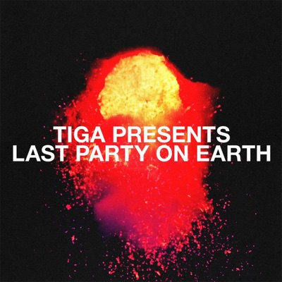 Tiga Presents: Last Party On Earth