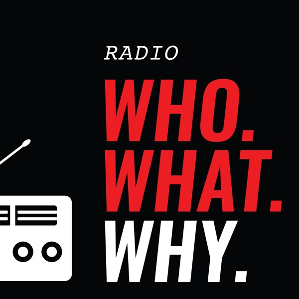 WhoWhatWhy's Podcasts