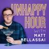 Unhappy Hour with Matt Bellassai  artwork