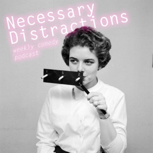 Necessary Distractions Podcast