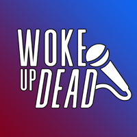 Woke Up Dead Podcast podcast