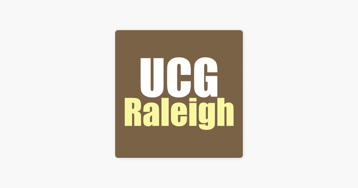 UCG Raleigh on Apple Podcasts
