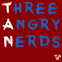 Three Angry Nerds podcast