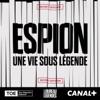 Espion, une vie sous légende
