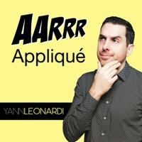 AARRR appliqué - Le podcast Marketing & Growth podcast