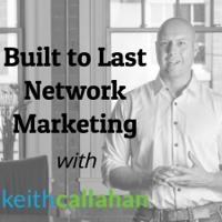 Built to Last | Network Marketing | MLM | Multi Level Marketing podcast