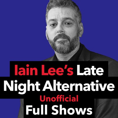 Iain Lee's Late Night Alternative Full Shows