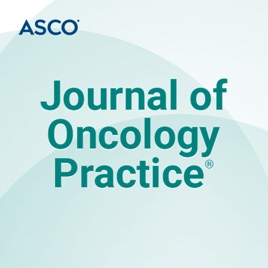 Journal of Oncology Practice Podcast on Apple Podcasts