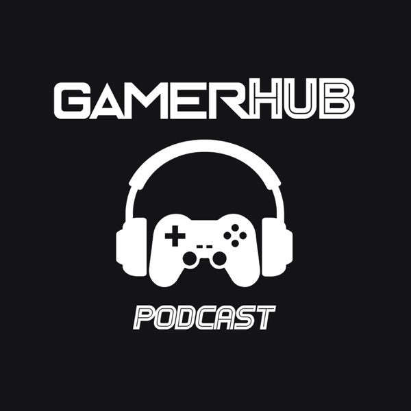 GamerHub Podcast