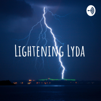 Lightening Lyda podcast