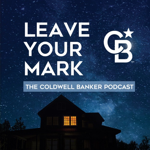 Leave Your Mark: The Coldwell Banker Podcast