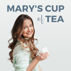 Mary's Cup of Tea: Confidence, Self Love and Empowerment for Women