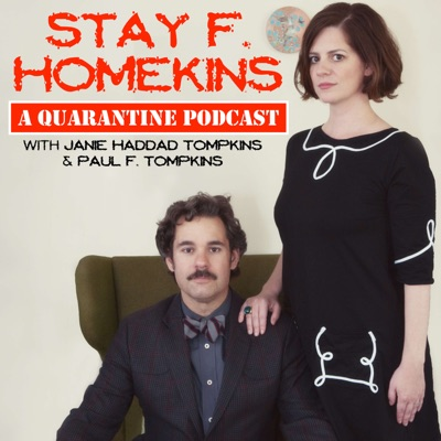 Stay F. Homekins: with Janie Haddad Tompkins & Paul F. Tompkins:Photo by Rebecca Sanabria
