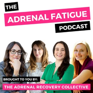 The Adrenal Fatigue Podcast