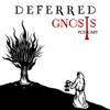Deferred Gnosis Podcast artwork