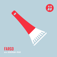 Fargo with Jeremiah + Mike podcast