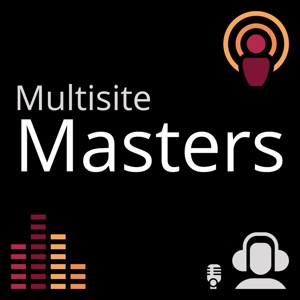 The Multisite Masters Podcast