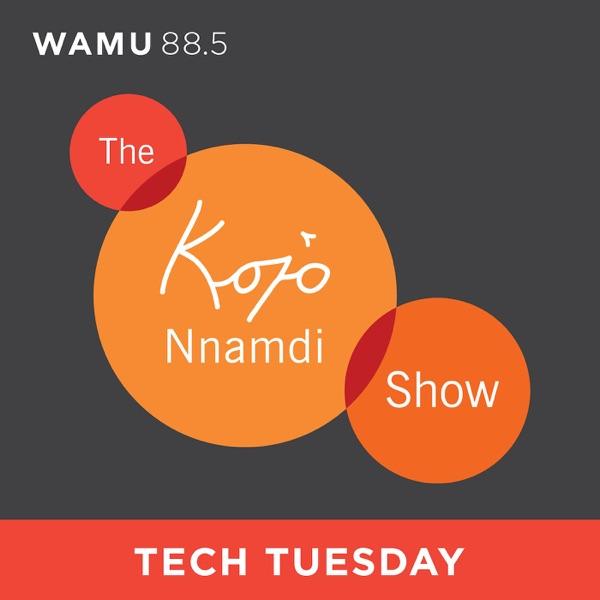 The Kojo Nnamdi Show: Tech Tuesday