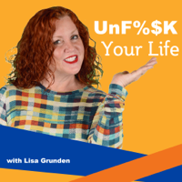 Unfu%$k Your Life podcast