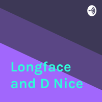 Longface and D Nice podcast