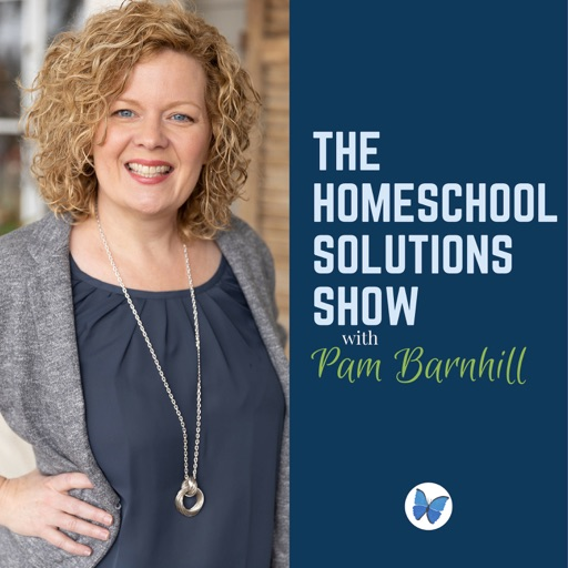 Cover image of The Homeschool Solutions Show with Pam Barnhill