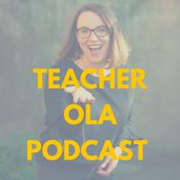 Teacher Ola Podcast podcast