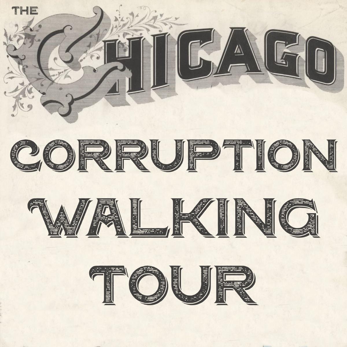 The Chicago Corruption Walking Tour