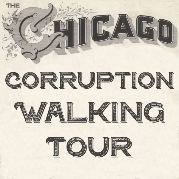 The Chicago Corruption Walking Tour