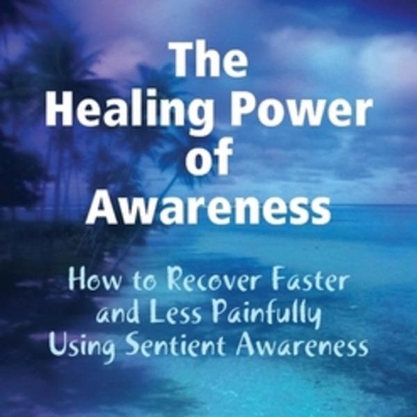 The Healing Power of Awareness