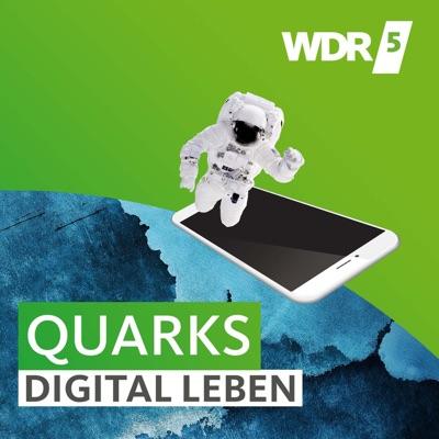 WDR 5 Quarks – digital leben:Westdeutscher Rundfunk