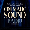 Cinematic Sound Radio - Soundtracks From Films, TV and Video Games artwork