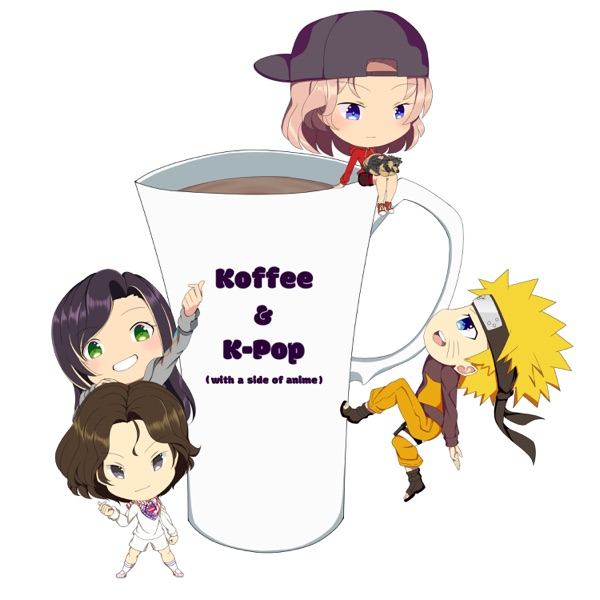 Koffee & K-Pop (with a side of anime)