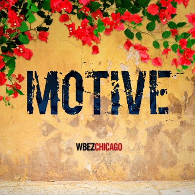 Motive:WBEZ Chicago