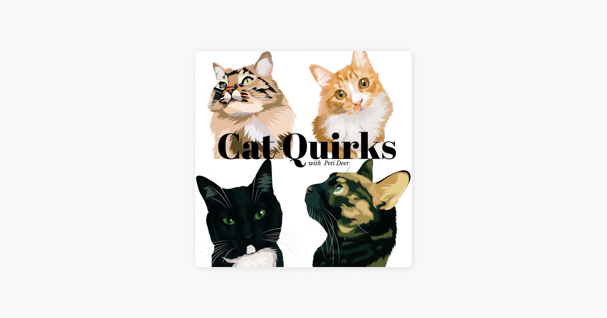 Cat Quirks on Apple Podcasts