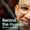 Behind The Human with Marc Champagne