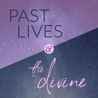 Past Lives & the Divine podcast