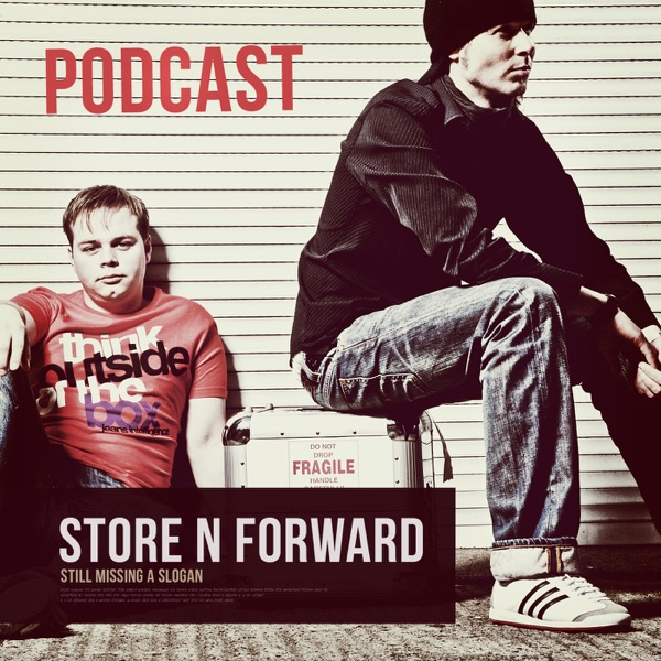 The Store N Forward Podcast