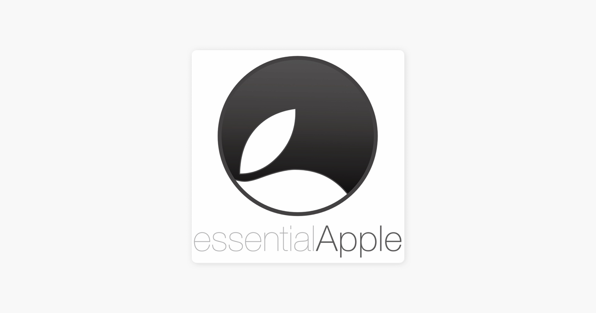 The Essential Apple Show on Apple Podcasts