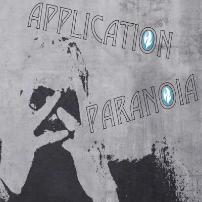 Episode 5 - How Your CISO Can Avoid Application Paranoia