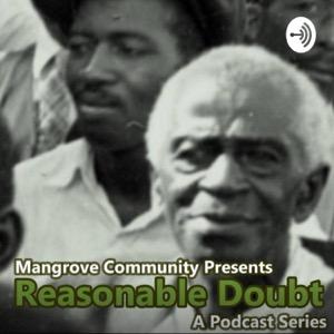 "Mangrove Community Presents: ""Reasonable Doubt"" Podcast"