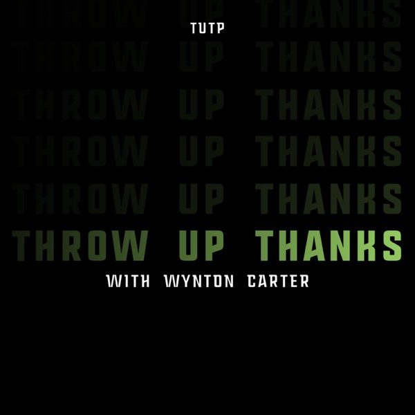 Throw Up Thanks Podcast
